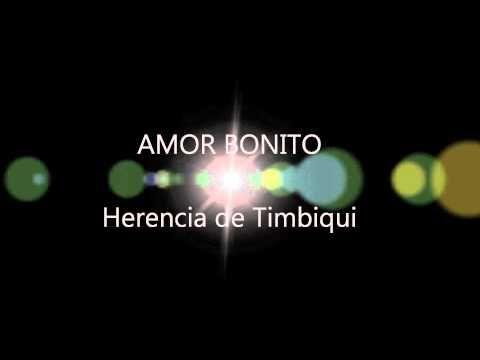 Amor bonito - Herencia de Timbiqui - YouTube