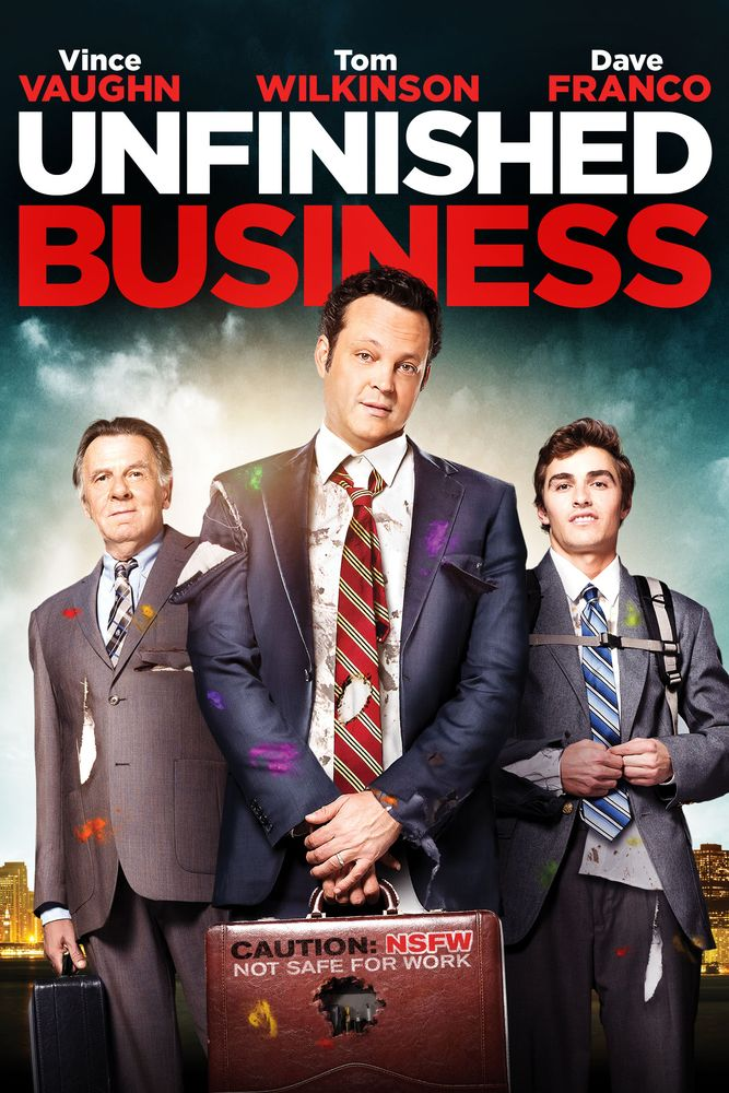 Unfinished Business Movie Poster - Vince Vaughn, Tom Wilkinson, Dave Franco  #UnfinishedBusiness, #MoviePoster, #Comedy, #KenScott, #DaveFranco, #TomWilkinson, #VinceVaughn