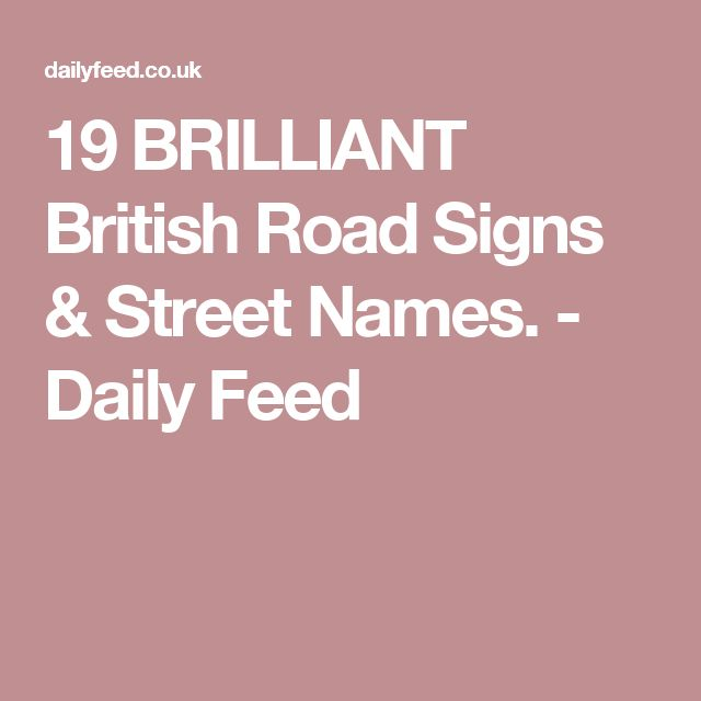 19 BRILLIANT British Road Signs & Street Names. - Daily Feed