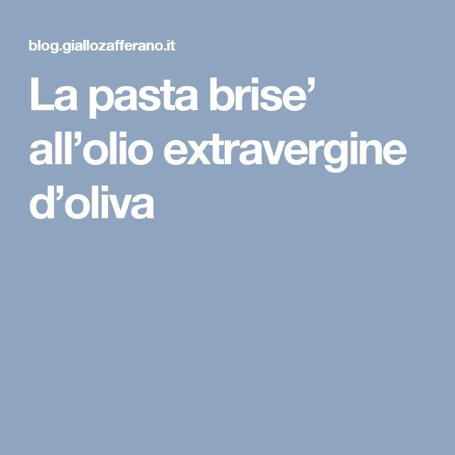 La pasta brise' all'olio extravergine d'oliva