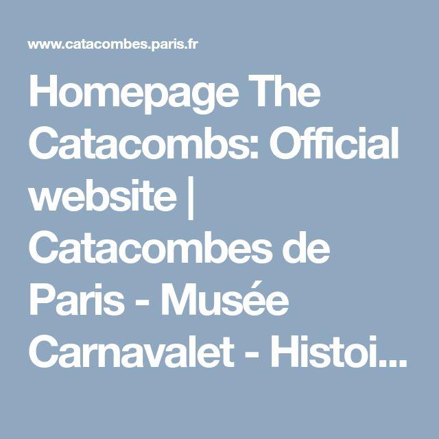 Homepage The Catacombs: Official website | Catacombes de Paris - Musée Carnavalet - Histoire de la ville de Paris | Paris.fr