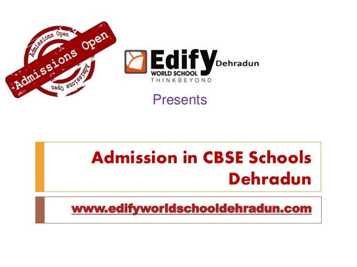 Why to take admission in CBSE Schools in Dehradun? Visit http://edifyworldschooldehradun.com/?q=admission-procedure  to get complete information.