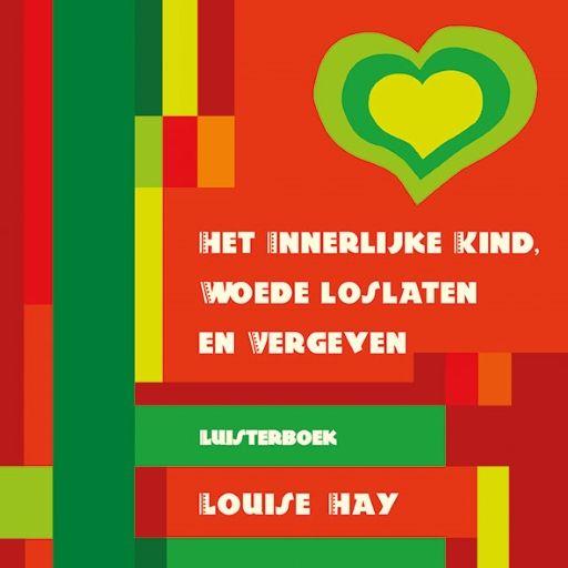 Het innerlijke kind, woede loslaten en vergeven | Louise Hay: Louise helpt ons om meer van ons innerlijk kind te gaan houden en begeleidt…
