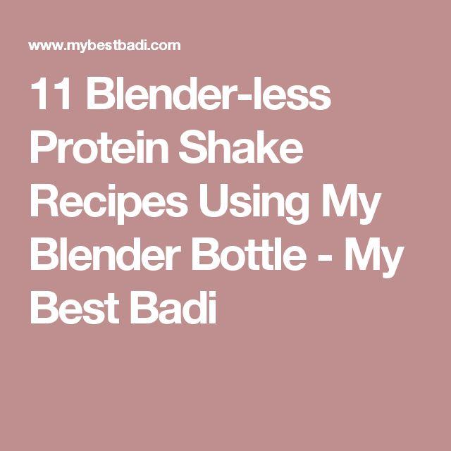 11 Blender-less Protein Shake Recipes Using My Blender Bottle - My Best Badi