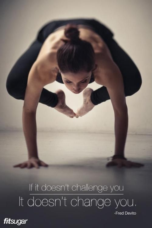 """Yoga Pose!  """"If it doesn't challenge you, it doesn't change you."""" - Fred Devito  Come to Clarkston Hot Yoga in Clarkston, MI for all of your Yoga and fitness needs!  Feel free to call (248) 620-7101 or visit our website www.clarkstonhotyoga.com for more information about the classes we offer!"""