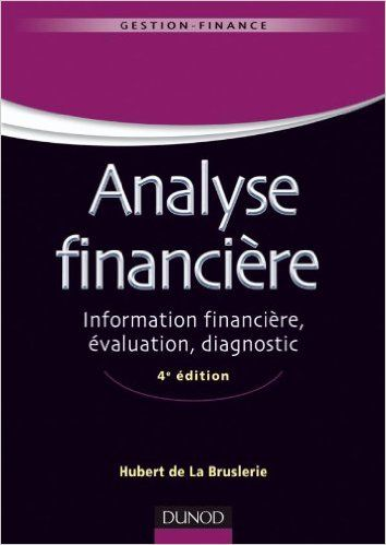 Hubert de La Bruslerie - Analyse financière - 4e édition - Information financière et diagnostic