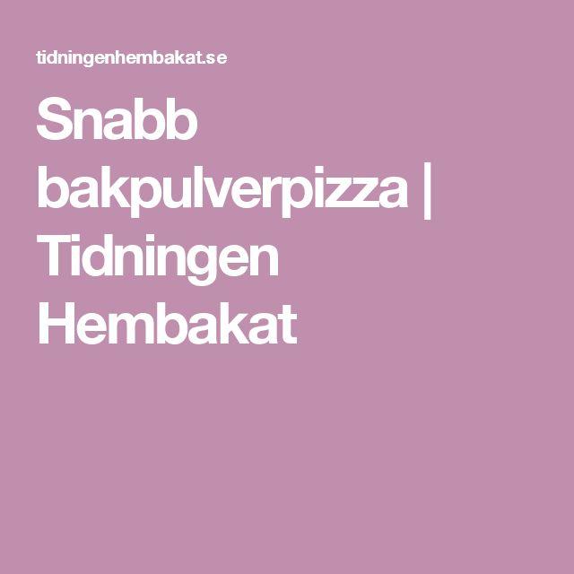 Snabb bakpulverpizza | Tidningen Hembakat