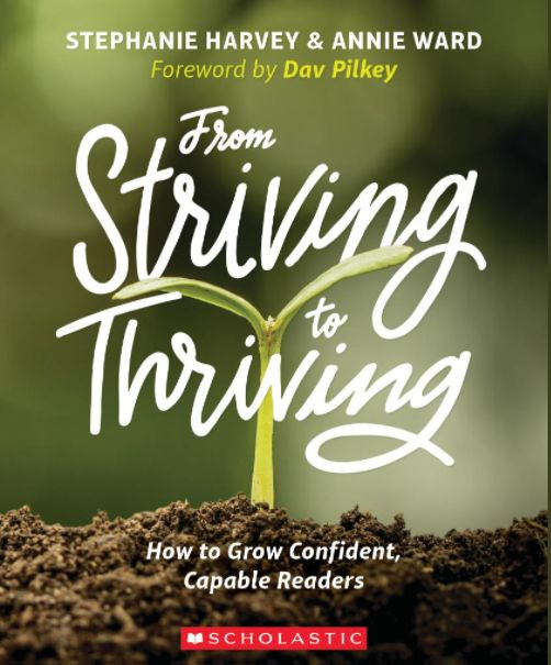 """""""From Striving to Thriving: How to Grow Confident Capable Readers"""" by Stephanie Harvey and Annie Ward- Valuable Quotes, Tips and Tweets"""