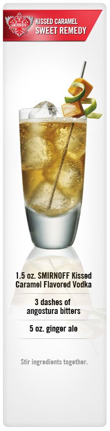 Smirnoff Kissed Caramel Sweet Remedy drink recipe with Smirnoff Kissed Caramel Flavored Vodka, angostura bitters and ginger ale.