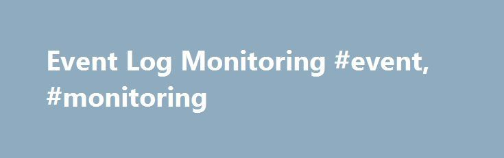 Event Log Monitoring #event, #monitoring http://stockton.remmont.com/event-log-monitoring-event-monitoring/  # Event Log Monitoring SolarWinds Log Event Manager is an all-in-one SIEM that combines log management, correlation, reporting, file integrity monitoring, user activity monitoring, USB detection prevention, threat intelligence and active response in a virtual appliance that's easy to deploy, manage, and use. Quickly easily find attacks and demonstrate compliance. Receive actionable…