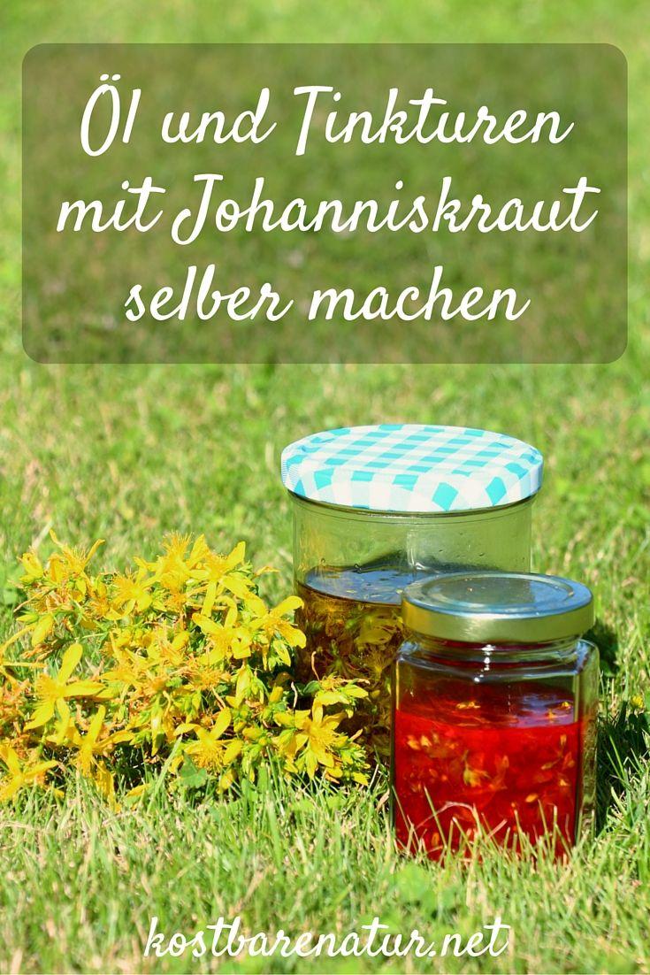Nutze die Kraft des Johanniskraut mit selbstgemachten Tinkturen und Johanniskraut-Öl / Rotöl