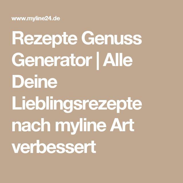 Rezepte Genuss Generator | Alle Deine Lieblingsrezepte nach myline Art verbessert