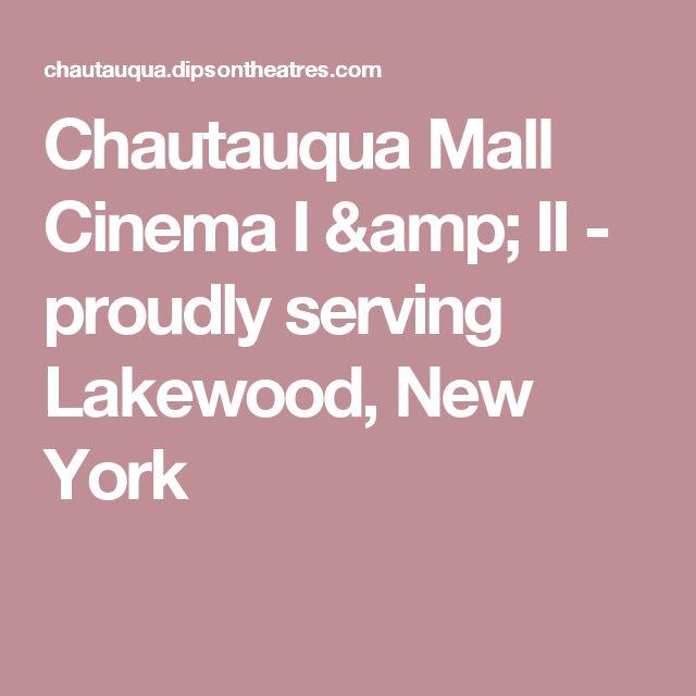 Chautauqua Mall Cinema I & II - proudly serving Lakewood, New York