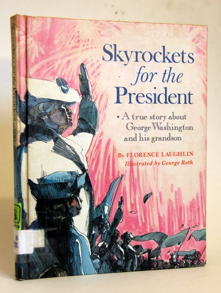 Skyrockets for the President - by Florence Laughlin - Ill. by George Roth - Kids Story about George Washington and Family (12.00 USD) at NostalgiaVermont