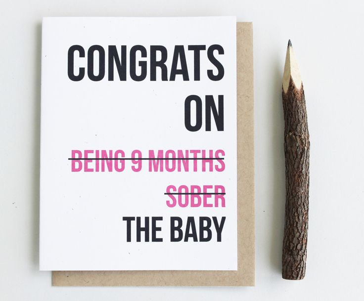 Funny New Baby Card - Baby Shower Card - New Mom Greeting Card Adult Greeting Card - New Born - Girl Boy - Congrats on being 9 months sober by PattersonPaper on Etsy https://www.etsy.com/listing/193788045/funny-new-baby-card-baby-shower-card-new