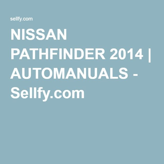 NISSAN PATHFINDER 2014 | AUTOMANUALS - Sellfy.com