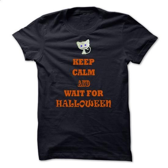 Keep Calm and Wait for Halloween - #tshirts #best hoodies. I WANT THIS => https://www.sunfrog.com/Holidays/Keep-Calm-and-Wait-for-Halloween-8vin.html?60505