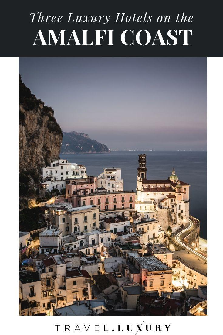 5 Luxury Hotels On The Amalfi Coast Amalfi Coast Hotels Hotel