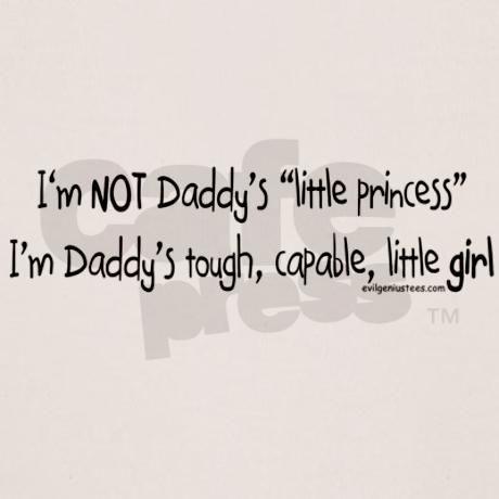 NOT Daddy's princess girl power Tee on CafePress.com