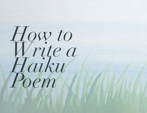 Haiku is an ancient form of poetry invented in Japan. People focus on the syllable counts, but that's just the basics. Here's how to write a haiku poem.