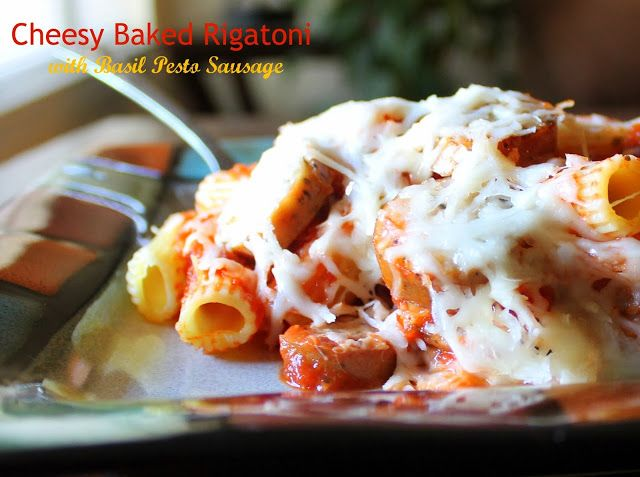 Cheesy Baked Rigatoni with Basil Pesto Sausage (Only FOUR Ingredients & under 30 minutes!)