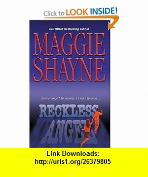 Reckless Angel (9780373810697) Maggie Shayne , ISBN-10: 0373810695  , ISBN-13: 978-0373810697 ,  , tutorials , pdf , ebook , torrent , downloads , rapidshare , filesonic , hotfile , megaupload , fileserve