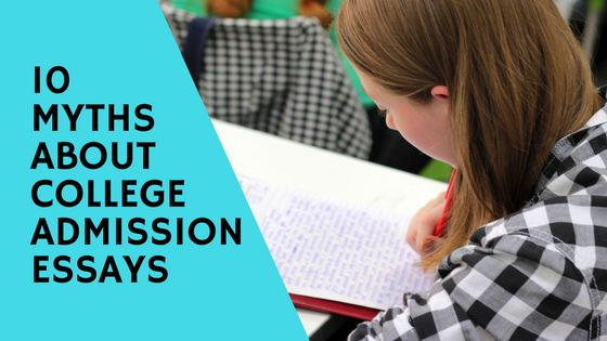 There are many myths out there about the college admission essay. Make sure you know the truth.