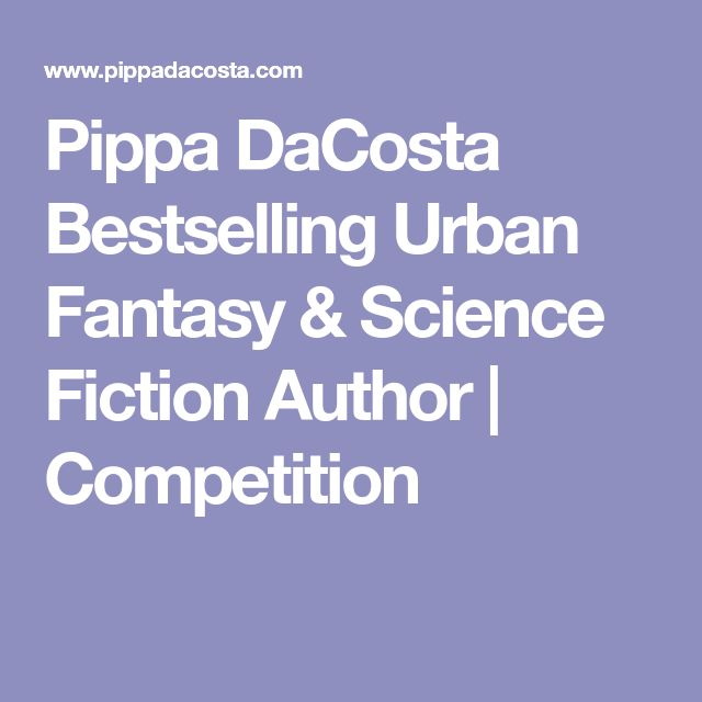 Pippa DaCosta Bestselling Urban Fantasy & Science Fiction Author | Competition