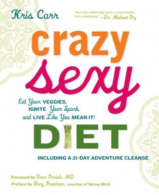Cancer survivor Kris Carr's heathy eating guide