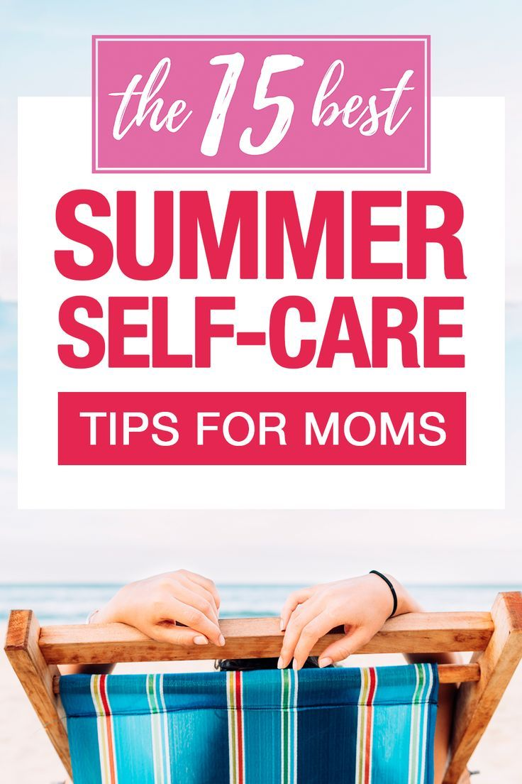 ways for moms to practice self care this summer self care me rh pinterest com