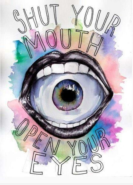 ☯☮ॐ American Hippie Bohemian Psychedelic Art ~ Shut Your Mouth and Open Your Eyes                                                                                                                                                                                 More