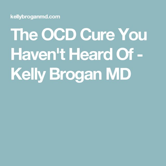 The OCD Cure You Haven't Heard Of - Kelly Brogan MD