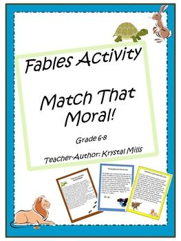 "This 16 page download includes a fun activity in which students match traditional morals from Aesop's fables to more ""modern"" phrasing of the same morals. They also have to match each of the ten morals given, to the appropriate fable. I have included two options for teachers to do this activity."
