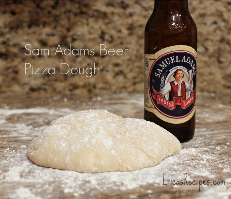 Sam Adams Beer Pizza Dough - Erica's Recipes