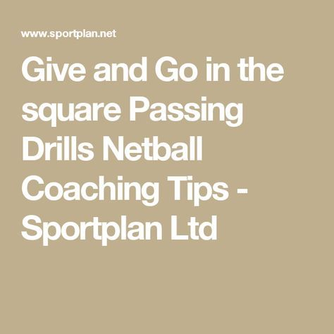 Give and Go in the square Passing Drills Netball Coaching Tips - Sportplan Ltd