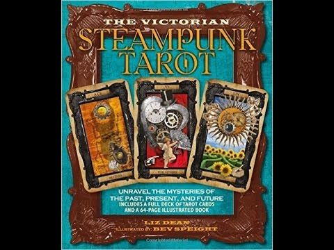 The Victorian Steampunk Tarot by Liz Dean and Beverley Speight: a card-by-card feature by Tarot Zamm. The pairing of Steampunk and the tarot is a perfect mat...