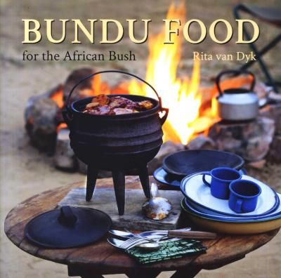 Loot.co.za - Books: Bundu Food For The African Bush (Paperback): Rita Van Dyk | General cookery | Food & Drink
