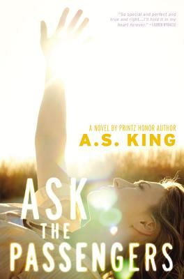 Ask the Passengers by A.S. King. She visited last year as part of a panel, and we love her latest book, coming soon.