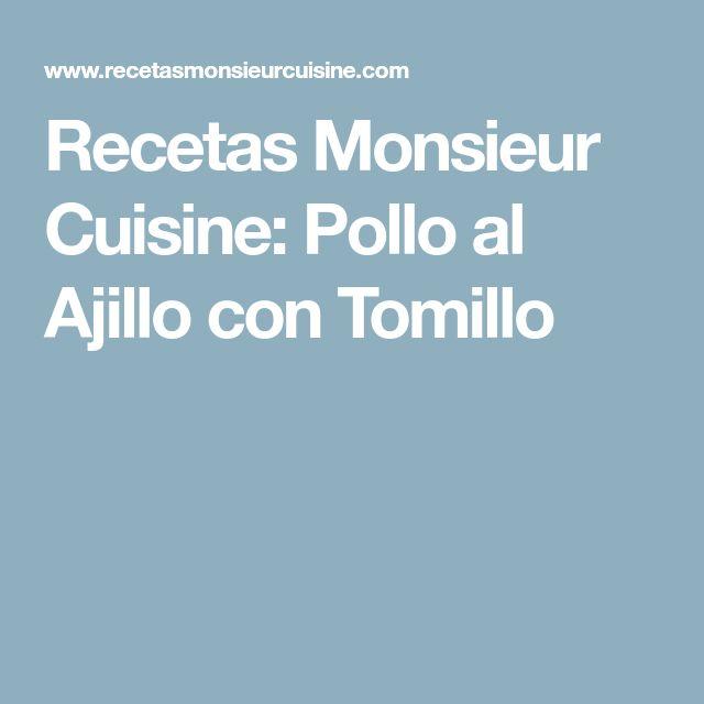 Recetas Monsieur Cuisine: Pollo al Ajillo con Tomillo