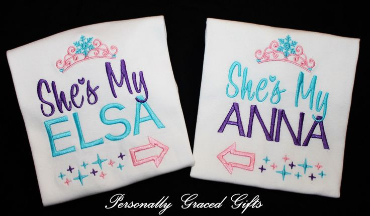 She's My Elsa and She's My Anna with Frozen Ice Crown and Arrows BIG and Little Sister Custom Embroidered Shirts Set of 2 by PersonallyGraced on Etsy https://www.etsy.com/listing/217378206/shes-my-elsa-and-shes-my-anna-with