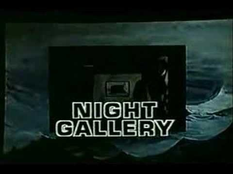 Night Gallery Intro...One of those shows that scared the bajeebers out of me!!