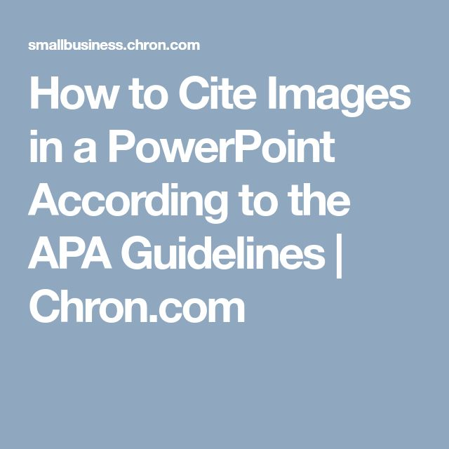 How to Cite Images in a PowerPoint According to the APA Guidelines | Chron.com