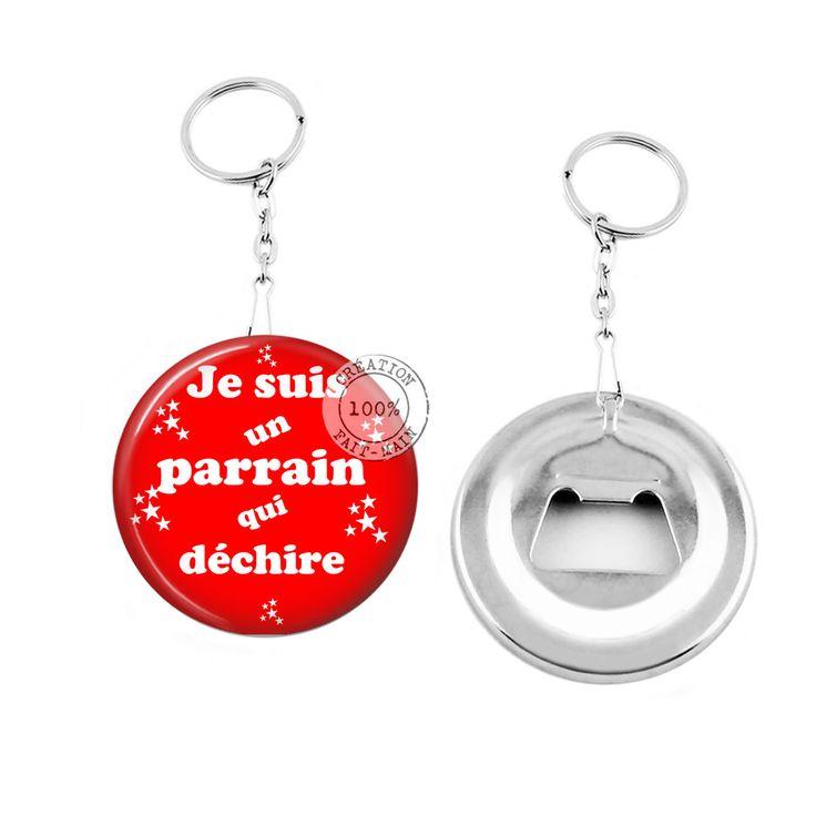 Porte clé décapsuleur/ cadeau je suis un parrain qui déchire : Porte clés par bijoux-martika-creation