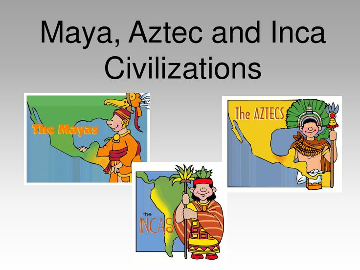 quick info about incas, mayans. aztecs