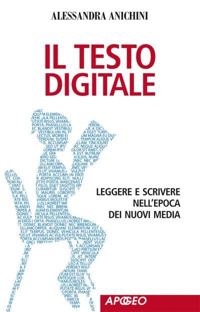 A. Anichini - Il testo digitale - Leggere e scrivere nell'epoca dei nuovi media