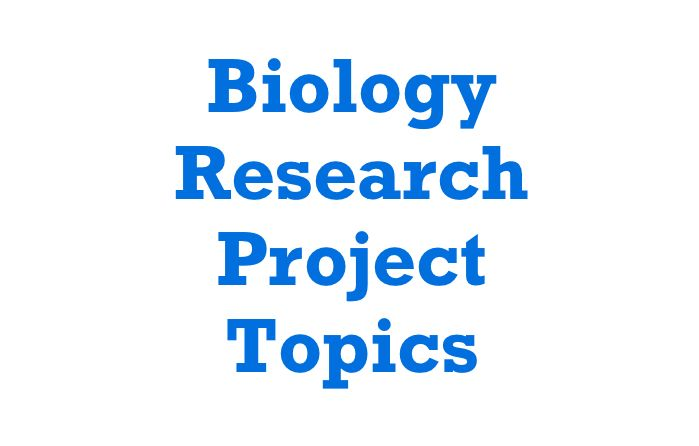 45 Interesting Biology Research Project Topic And Material Psychology Paper