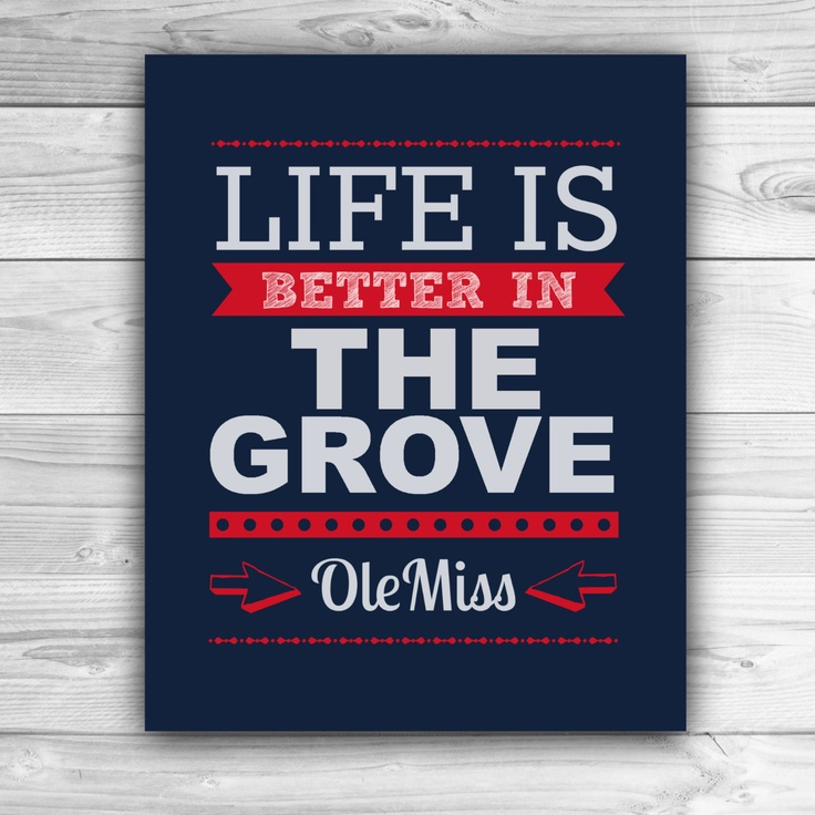 Life is Better in The Grove - Ole Miss - Graphic Print - Wall Art. $20.00, via Etsy.