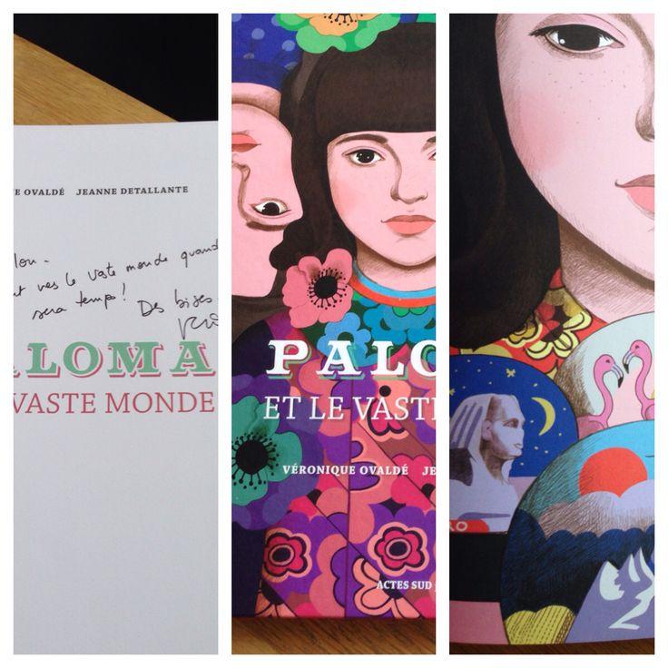 Paloma et le vaste monde Album jeunesse, pépite du graphisme et texte. Véronique Ovaldé & Jeanne Detallante
