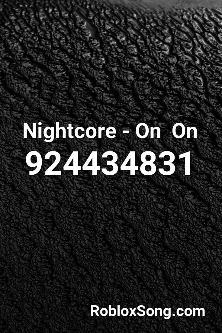 Nightcore On On Roblox Id Roblox Music Codes In 2020 Roblox