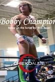"""""""Bobby Champion""""  A high school wrestling superstar turns down collegiate scholarship to embark on a professional wrestling career."""